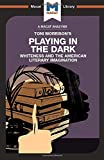 Playing in the Dark: Whiteness and the Literary Imagination (The Macat Library)