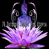 76 Outdoor Sounds for Utopia