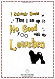 I Solemnly Swear That I am Up to No good with My Lowchen: 120 Page Lowchen Lined Journal - Notebook (7x10)