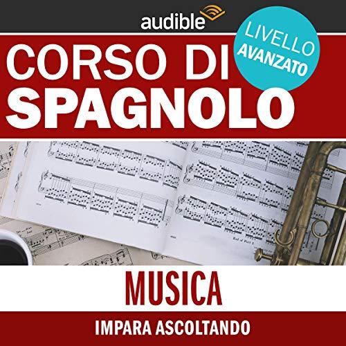 Musica - Impara ascoltando     Spagnolo - Livello avanzato              Di:                                                                                                                                 Autori Vari                               Letto da:                                                                                                                                 Lorenzo Visi                      Durata:  32 min     Non sono ancora presenti recensioni clienti     Totali 0,0