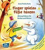 Finger spielen, Füße tanzen: Mitmachideen für Herbst und Winter (Band 1): Mitmachideen für Herbst und Winter. Band 1: Spiel- und Bewegungsreime, Finger- Klatsch- und Kreisspiele
