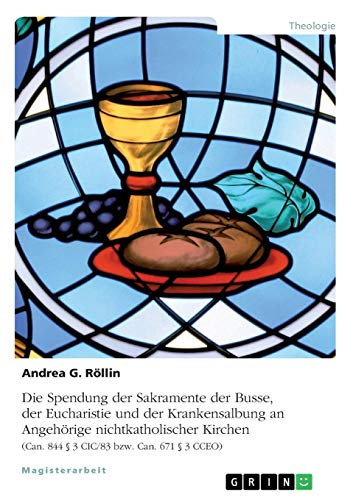 Die Spendung der Sakramente der Busse, der Eucharistie und der Krankensalbung an Angehörige nichtkatholischer Kirchen: (Can. 844 § 3 CIC/83 bzw. Can. 671 § 3 CCEO)