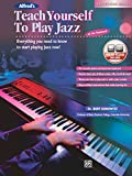 Alfred's Teach Yourself to Play Jazz at the Keyboard: Everything You Need to Know to Start Playing Jazz Now!, Book & Online Audio (Teach Yourself Series)