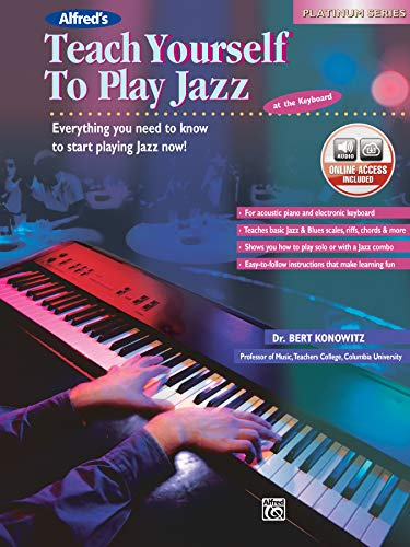 Alfred's Teach Yourself to Play Jazz at the Keyboard: Everything You Need to Know to Start Playing Jazz Now!, Book & CD: Everything You Need to Know to Start Playing Jazz Now!, Book & Online Audio