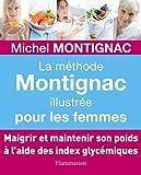 La Méthode Montignac illustrée pour les femmes (Beauté,  bien-être et diététique)
