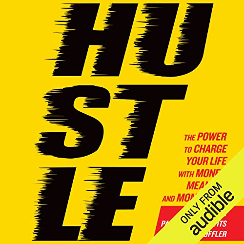 Hustle     The Power to Charge Your Life with Money, Meaning, and Momentum              By:                                                                                                                                 Patrick Vlaskovits,                                                                                        Neil Patel,                                                                                        Jonas Koffler                               Narrated by:                                                                                                                                 Brian Sutherland                      Length: 8 hrs and 43 mins     43 ratings     Overall 4.3