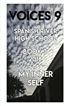 Voices 9 Spanish River High School: My Inner Self (Volume 9)