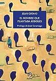El Hombre Que Plantaba Árboles (Ilustrado)