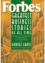 Forbes Greatest Business Stories of All Time: 20 Inspiring Tales of Entrepreneurs Who Changed the Way We Live and Do Busin...