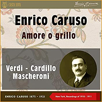 Amore O Grillo (New York, Recordings of 1910 & 1911)