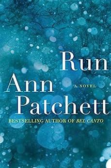 Run: A Novel by [Ann Patchett]