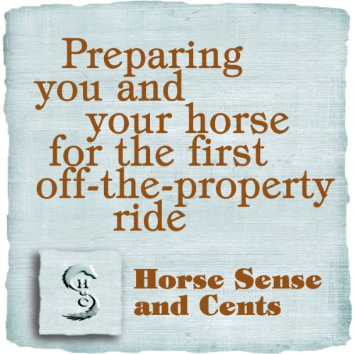 Preparing You and Your Horse for the First Off-the-Property Ride cover art
