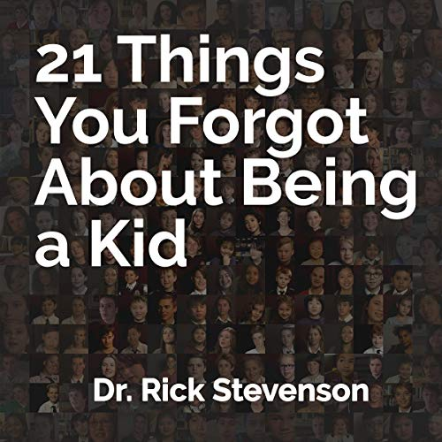 21 Things You Forgot About Being a Kid audiobook cover art