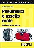 Pneumatici e assetto ruote: Teoria, tecnica e pratica