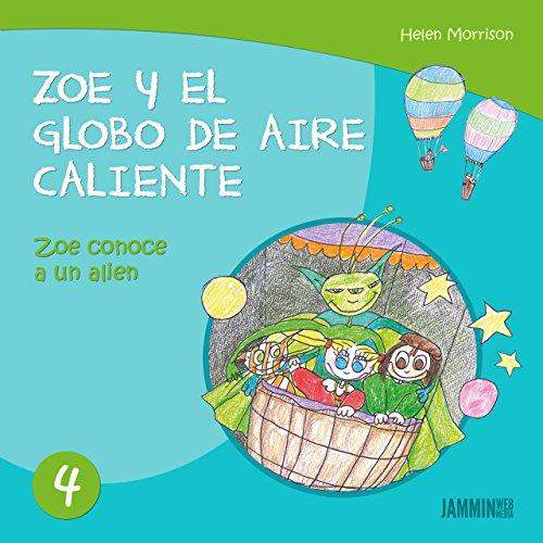 Libros infantiles: Zoe conoce a un Alien: Zoe y el Globo de Aire Caliente (libros infantiles, libros para niños, niños, niñas, libros para niñas, libros para niños de 2 años)
