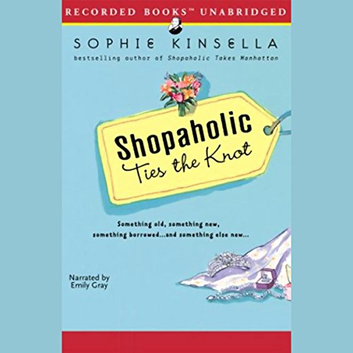 Shopaholic Ties the Knot                   By:                                                                                                                                 Sophie Kinsella                               Narrated by:                                                                                                                                 Emily Gray                      Length: 14 hrs and 27 mins     141 ratings     Overall 4.2
