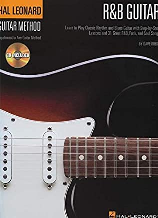 R&B Guitar Method: Learn to Play Classic Rhythm and Blues Guitar with Step-by-Step Lessons and 31 Great Songs by Dave Rubin Dave(2008-06-01)