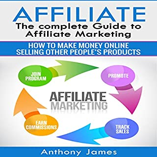Affiliate: The Complete Guide to Affiliate Marketing cover art