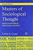 Masters of Sociological Thought: Ideas in Historical and Social Context [Hardcover] Lewis A. Coser