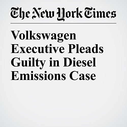 Volkswagen Executive Pleads Guilty in Diesel Emissions Case copertina