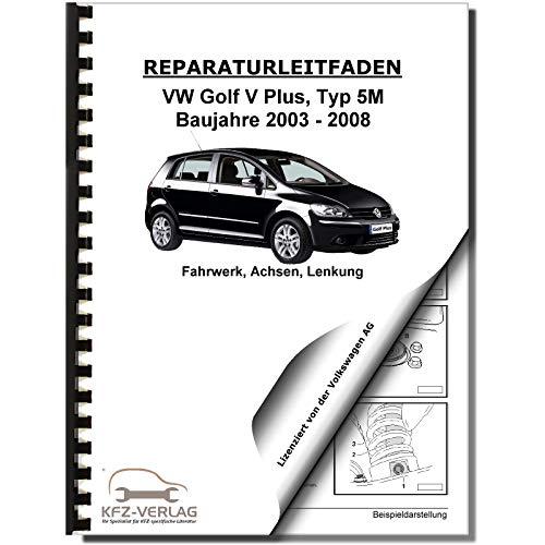 VW Golf 5 Plus 5M 2003-2008 Fahrwerk Achsen Lenkung Reparaturanleitung