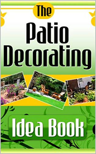 The Patio Decorating Idea Book (English Edition)