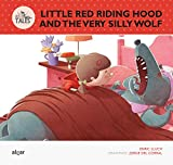 Little Red Riding Hood And The Very Silly Wolf: 1 (Re-tales)