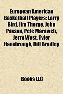 European American Basketball Players: Larry Bird, Jim Thorpe, John Paxson, Pete Maravich, Jerry West, Tyler Hansbrough, Bi...