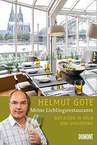 Meine Lieblingsrestaurants: Gut Essen in Köln und Umgebung