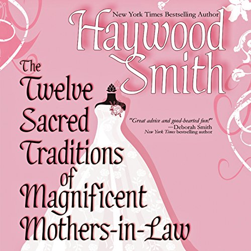 The Twelve Sacred Traditions of Magnificent Mothers-in-Law audiobook cover art