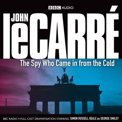 The Spy Who Came in from the Cold (Dramatised) audiobook cover art