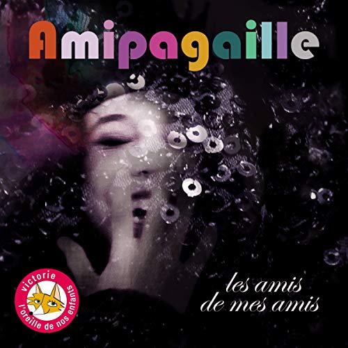 Amipagaille - Les Amis De Mes Amis