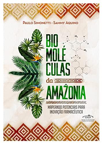 Biomoléculas da Amazônia: Mapeando potenciais para a inovação farmacêutica