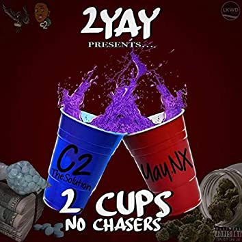 2 Cups No Chasers