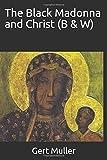 The Black Madonna and Christ (B & W)