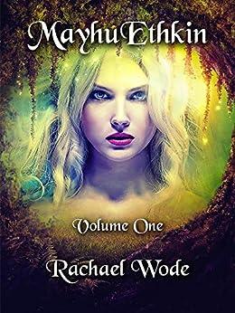 MayhuEthkin: Volume One by [Rachael Wode]