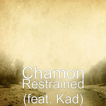 Restrained (feat. Kad)
