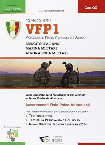 Concorsi VFP1. Volontari in ferma prefissata di un anno. Esercito Italiano, Marina Militare e Aeronautica Militare