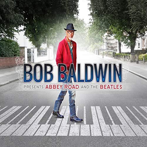 Bob Baldwin Presents: Abbey Road and The Beatles