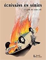 Ecrivains en séries - Un guide des séries télé, 1948-2008 d'Emmanuel Pierrat