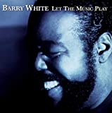 Let the Music Play von Barry White