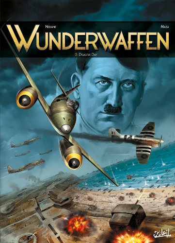 Wunderwaffen T05: Disaster Day