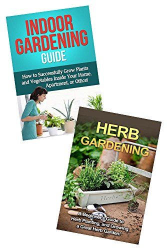 Gardening Box Set Bundle #14: Herb Gardening & Indoor Gardening Guide