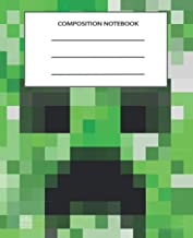 Composition Notebook: Cute and Cool Minecraft Creeper Roblox Design For Kids, Students, Teachers, Staff, Perfect Gift, Off...