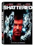Shattered [DVD] (2007) Pierce Brosnan; Maria Bello; Gerard Butler; Mike Barker