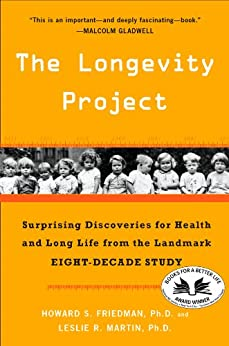 The Longevity Project: Surprising Discoveries for Health and Long Life from the Landmark Eight-Decade S tudy by [Howard S. Friedman Ph.D., Leslie R. Martin Ph.D.]