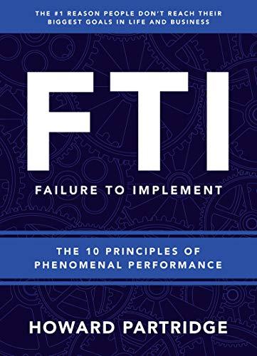 FTI: The 10 Principles of Phenomenal Performance