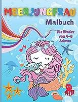 Meerjungfrau-Malbuch fuer Kinder von 4-8 Jahren: Erstaunliche Faerbung & Aktivitaet Buch fuer Kinder mit niedlichen Meerjungfrauen - Einfache Faerbung Seiten fuer Maedchen & Jungen