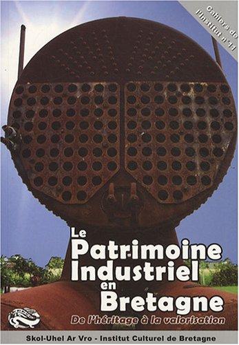 Le patrimoine industriel en Bretagne : De l'héritage à la valorisation