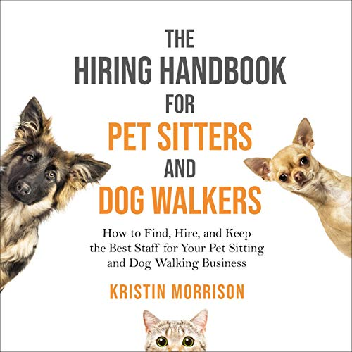 The Hiring Handbook for Pet Sitters and Dog Walkers Audiobook By Kristin Morrison cover art